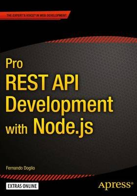 Pro Rest API Development with Node.js (Paperback): Fernando Doglio