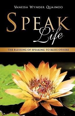 Speak Life (Paperback): Vanessa Wynder Quainoo