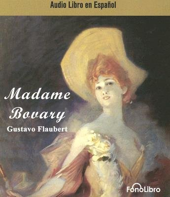 Madame Bovary (Spanish, Abridged, Standard format, CD, abridged edition): Gustave Flaubert