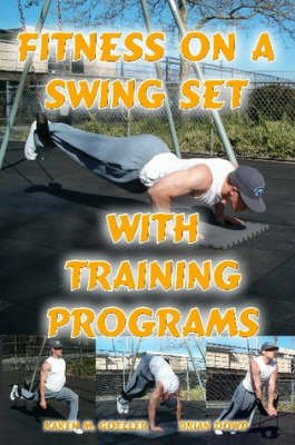 Fitness on a Swing Set with Training Programs (Paperback): Brian Dowd, Karen M. Goeller
