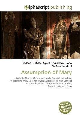 Assumption of Mary (Paperback): Frederic P. Miller, Agnes F. Vandome, John McBrewster