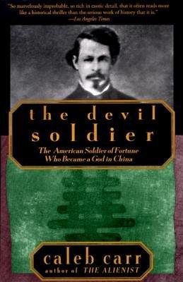 The Devil Soldier (Paperback, 1st paperback ed): Caleb Carr