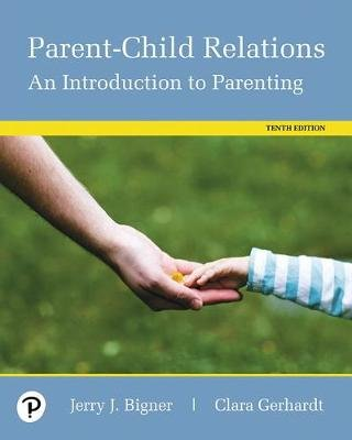 Parent-Child Relations - An Introduction to Parenting, Pearson eText -- Access Card (Digital product license key, 10th...