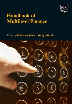 Handbook of Multilevel Finance (Hardcover): Ehtisham Ahmad, Giorgio Brosio