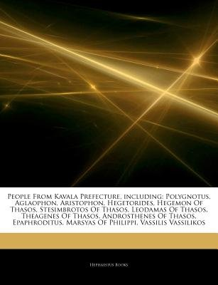 Articles on People from Kavala Prefecture, Including - Polygnotus, Aglaophon, Aristophon, Hegetorides, Hegemon of Thasos,...
