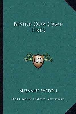 Beside Our Camp Fires (Paperback): Suzanne Wedell