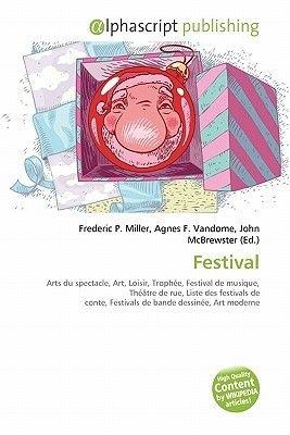 Festival (French, Paperback): Frederic P. Miller, Agnes F. Vandome, John McBrewster