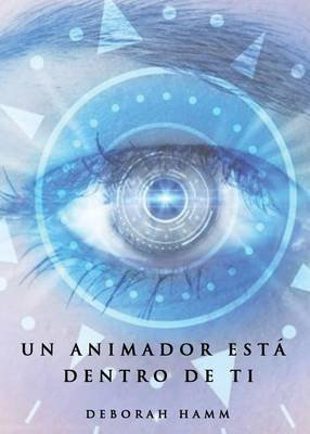 Un Animador Esta Dentro de Ti (Paperback): Deborah Hamm