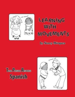 Learning with Movements- Spanish (Spanish, Paperback): Nancy Marquez