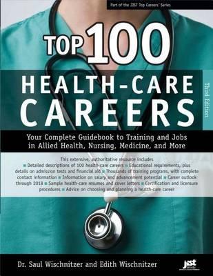 Top 100 Health-Care Careers (Electronic book text): Saul Wischnitzer, Edith Wischnitzer