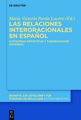 Las Relaciones Interoracionales En Espanol - Categorias Sintacticas y Subordinacion Adverbial (Spanish, Electronic book text):...