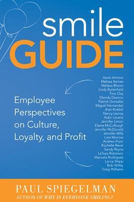 Smile Guide - Employee Perspectives on Culture, Loyalty, and Profit (Hardcover): Paul Spiegelman