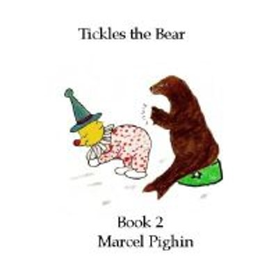 Tickles the Bear - Book 2 (Electronic book text): Marcel G Pighin