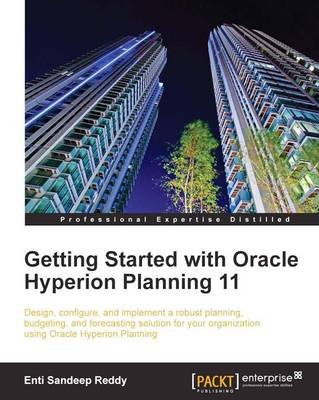 Getting Started with Oracle Hyperion Planning 11 (Paperback): Enti Sandeep Reddy
