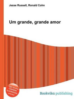 Um Grande, Grande Amor (Paperback): Jesse Russell, Ronald Cohn