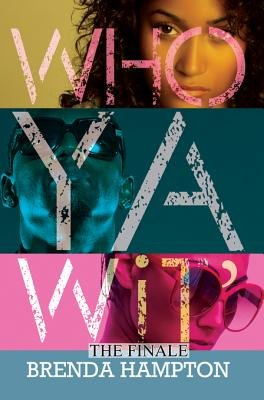 Who YA Wit' - The Finale (Electronic book text): Brenda Hampton