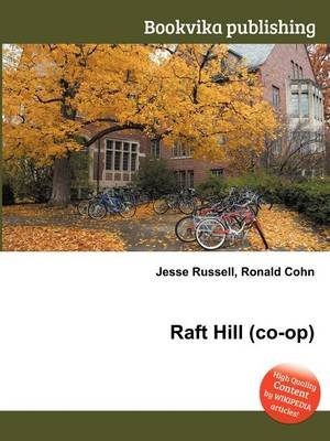 Raft Hill (Co-Op) (Paperback): Jesse Russell, Ronald Cohn