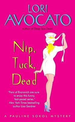 Nip, Tuck, Dead (Electronic book text): Lori Avocato