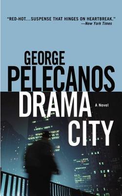Drama City (Electronic book text): George Pelecanos