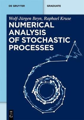 Numerical Analysis of Stochastic Processes (Electronic book text): Wolf-Jurgen Beyn, Raphael Kruse