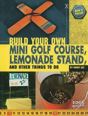 A Build Your Own Mini Golf Course, Lemonade Stand (Hardcover): Tammy Enz
