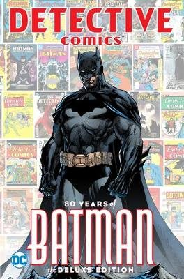 Detective Comics: 80 Years of Batman, Deluxe Edition (Hardcover, Deluxe Edition): Various