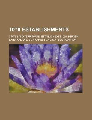 1070 Establishments - Bergen, St. Michael's Church, Southampton (Paperback): Books Llc