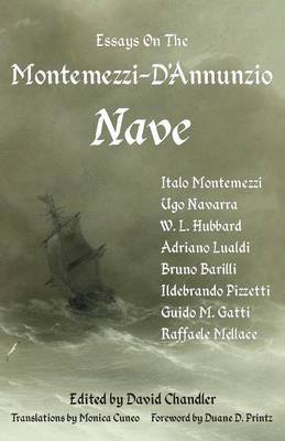 Essays on the Montemezzi-D'Annunzio Nave - 2nd Edition (Paperback, 2nd): David Chandler