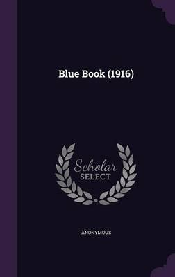 Blue Book (1916) (Hardcover): Anonymous