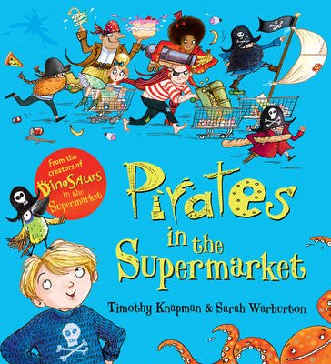 Pirates in the Supermarket (Paperback): Sarah Warburton