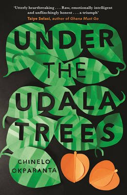 Under the Udala Trees (Paperback): Chinelo Okparanta