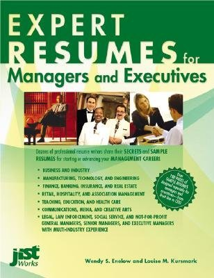 Expert Resumes for Managers and Executives (Paperback): Wendy S Enelow, Louise M Kursmark