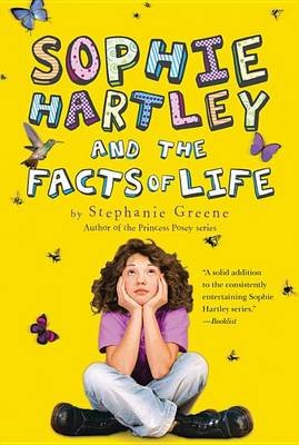 Sophie Hartley and the Facts of Life (Paperback): Stephanie Greene