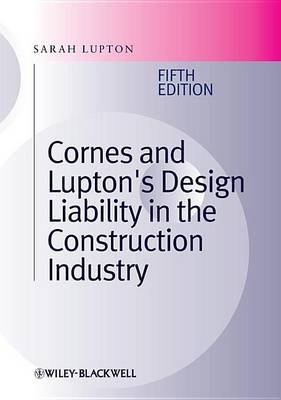 Cornes and Lupton's Design Liability in the Construction Industry (Electronic book text): Sarah Lupton