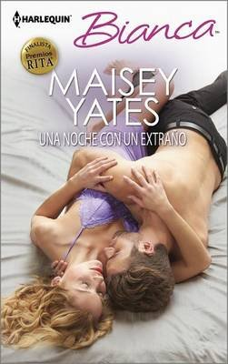 Una Noche Con Un Extrano - (One Night with a Stranger) (Spanish, Paperback): Maisey Yates