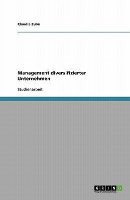 Management Diversifizierter Unternehmen (German, Paperback): Claudia Zube