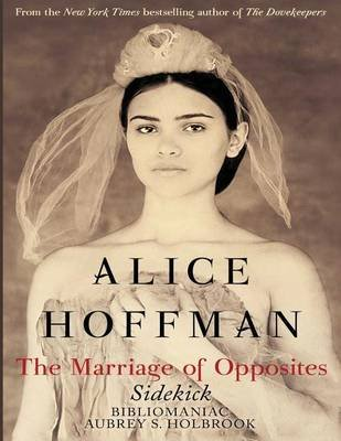 The Marriage of Opposites - Sidekick (Paperback): Bibliomaniac, Aubrey S Holbrook