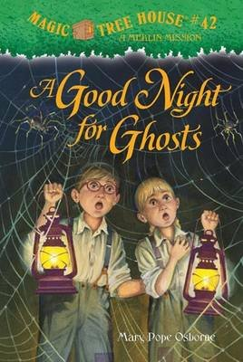 Magic Tree House #42 A Good Night For Ghosts (Hardcover): Mary Pope Osborne