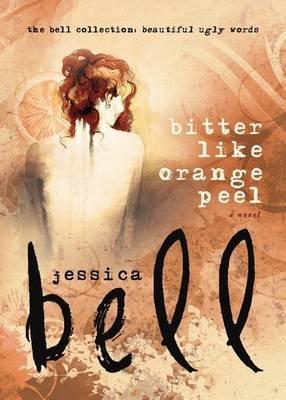 Bitter Like Orange Peel (Paperback): Jessica Bell