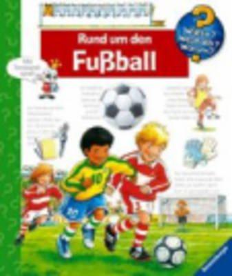 Wieso? Weshalb? Warum? - Rund Um Den Fussball (German, Hardcover):
