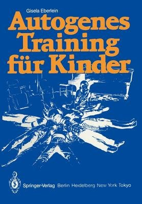 Autogenes Training fur Kinder (German, Paperback, 1/1985.): Gisela Eberlein