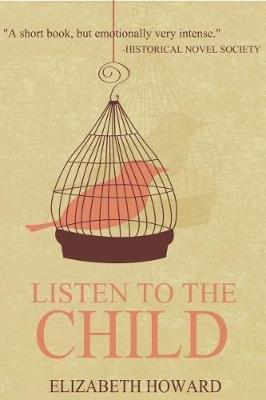 Listen to the Child (Paperback): Elizabeth Howard