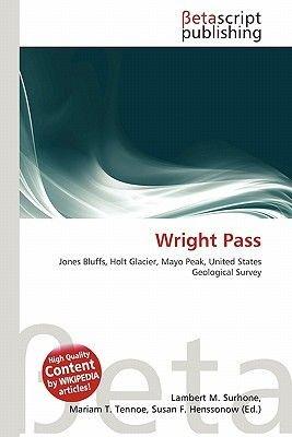 Wright Pass (Paperback): Lambert M. Surhone, Mariam T. Tennoe, Susan F. Henssonow