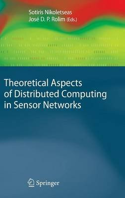 Theoretical Aspects of Distributed Computing in Sensor Networks (Hardcover, Edition.): Sotiris Nikoletseas, Jose D.P. Rolim