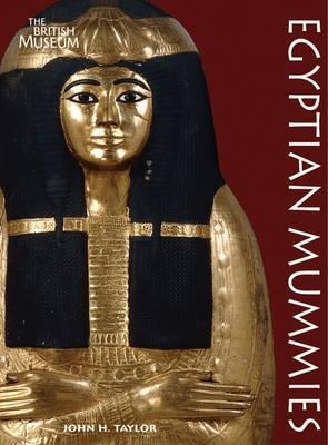 Egyptian Mummies (Paperback): John H. Taylor