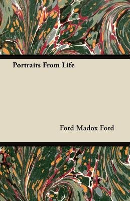Portraits From Life (Paperback): Ford Madox Ford