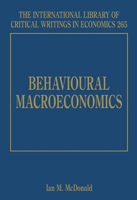Behavioural Macroeconomics (Hardcover): Ian M. McDonald