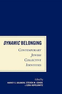 Dynamic Belonging - Contemporary Jewish Collective Identities (Electronic book text): Harvey E, Steven M Cohen, Ezra Kopelowitz