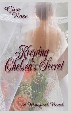 Keeping Chelsea's Secret (Paperback): Sybrina Durant, Gina Rose