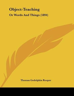 Object-Teaching - Or Words and Things (1894) (Paperback): Thomas Godolphin Rooper